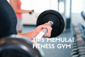 Tips memulai gym