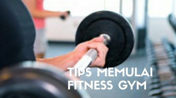 Tips memulai gym untuk pemula
